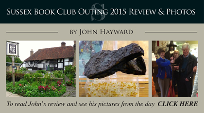 Sussex Book Club Outing 2015 Review & Photos by John Hayward. To read John̓s review and see his pictures from the day CLICK HERE